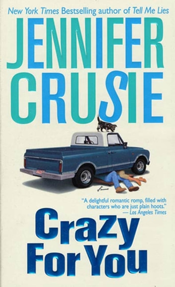 Crazy for You - A Novel eBook by Jennifer Crusie