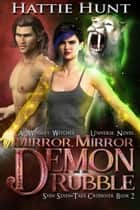 Mirror, Mirror Demon Rubble ebook by Hattie Hunt