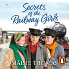Secrets of the Railway Girls audiobook by Maisie Thomas