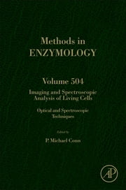 Imaging and Spectroscopic Analysis of Living Cells - Optical and Spectroscopic Techniques ebook by P. Michael Conn