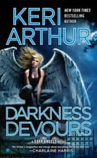 Darkness Devours ebook by Keri Arthur