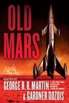 Old Mars ebook by George R. R. Martin