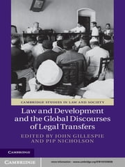 Law and Development and the Global Discourses of Legal Transfers ebook by Professor John Gillespie,Professor Pip Nicholson