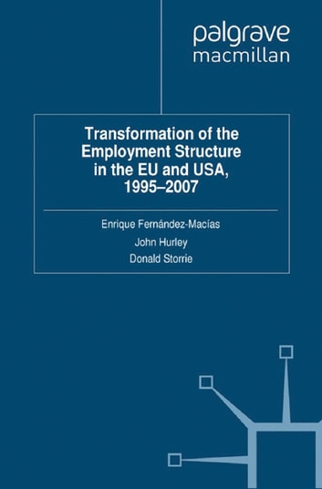 Transformation of the Employment Structure in the EU and USA, 1995-2007 ebook by