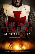 The Last Templar ebook by Michael Jecks