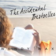 The Accidental Bestseller audiobook by Wendy Wax