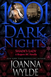 Shade's Lady: A Reapers MC Novella ebook by Joanna Wylde