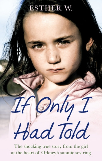 If Only I Had Told ebook by Esther W.