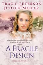Fragile Design, A (Bells of Lowell Book #2) ebook by Tracie Peterson,Judith Miller