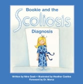 Bookie and the Scoliosis Diagnosis ebook by nina saab