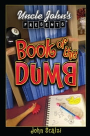 Uncle John's Presents: Book of the Dumb ebook by John Michael Scalzi