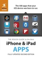 The Rough Guide to the Best iPhone and iPad Apps (2nd Edition) ebook by Rough Guides