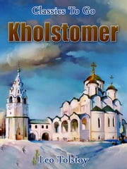 Kholstomer - Revised Edition of Original Version ebook by Leo Tolstoy
