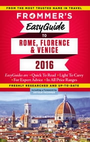 Frommer's EasyGuide to Rome, Florence and Venice 2016 ebook by Eleonora  Baldwin,Stephen Keeling,Donald Strachan
