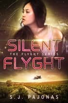 Silent Flyght ebook by S. J. Pajonas