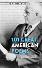 101 Great American Poems ebook by The American Poetry & Literacy Project