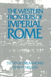 Roman Imperial Frontier in the West ebook by Julie Nelson,Steven K. Drummond