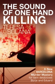 The Sound of One Hand Killing ebook by Teresa Solana,Peter Bush