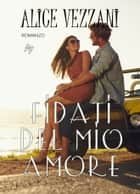 Fidati del mio amore ebook by Alice Vezzani
