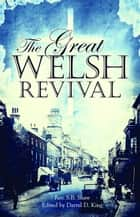 The Great Welsh Revival ebook by Shaw,S.B.,King,Darrel D.