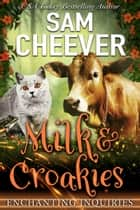 Milk & Croakies ebook by Sam Cheever