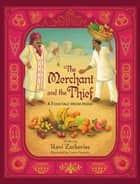 The Merchant and the Thief - A Folktale from India ebook by Ravi Zacharias