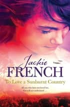 To Love a Sunburnt Country ebook by Jackie French