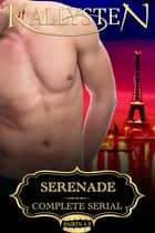 Serenade: The Complete Serial ebook by Kallysten