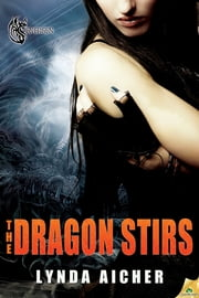 The Dragon Stirs ebook by Lynda Aicher