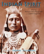 Indian Spirit, Revised and Enlarged - Revised and Enlarged ebook by Michael Oren Fitzgerald,Judith Fitzgerald