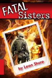 Fatal Sisters ebook by Leon Shure