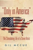 """Only in America"" ebook by Gil McCue"