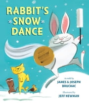 Rabbit's Snow Dance ebook by Joseph Bruchac,James Bruchac,Jeff Newman