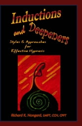 Inductions and Deepeners: Strategies for Effecive Hypnosis ebook by Richard Nongard