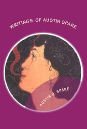 Writings of Austin Spare ebook by Austin O. Spare