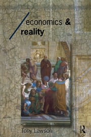 Economics and Reality ebook by Tony Lawson