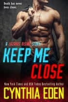 Keep Me Close ekitaplar by Cynthia Eden