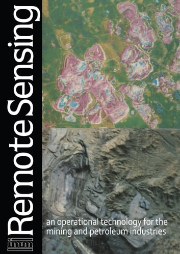 Remote sensing: an operational technology for the mining and petroleum industries ebook by Institution of Mining & Metallurgy