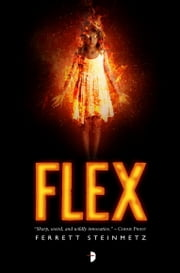 Flex ebook by Ferrett Steinmetz
