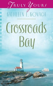 Crossroads Bay ebook by Kathleen E. Kovach