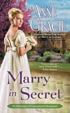 Marry in Secret eBook by Anne Gracie