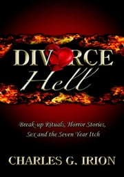 Divorce Hell ebook by Charles Irion