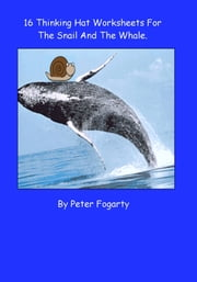 16 Thinking Hat Worksheets for The Snail And The Whale ebook by Peter Fogarty