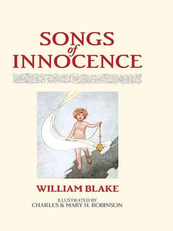 a review of william blakes songs of innocence and experience Hence why i pulled my weathered copy of the illustrated version of william blake's songs of innocence and experience from the shelf and attempted to decipher it for the ump-tenth time essentially, the book is a two-part collection of william blake's poems.
