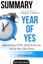 Shonda Rhimes' Year of Yes: How to Dance It Out, Stand In the Sun and Be Your Own Person Summary ebook by Ant Hive Media