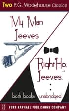 My Man Jeeves and Right Ho, Jeeves - Unabridged ebook by P.G. Wodehouse, Kevin Theis