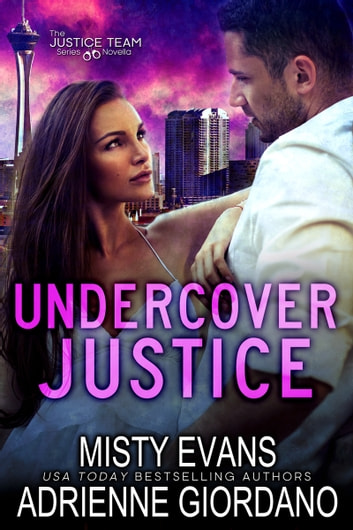 Undercover Justice ebook by Adrienne Giordano,Misty Evans