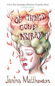 Of Things Gone Astray ebook by Janina Matthewson