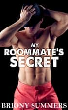 My Roommate's Secret ebook by Briony Summers