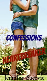 Confessions of a Heartbreaker ebook by Jennifer Sucevic